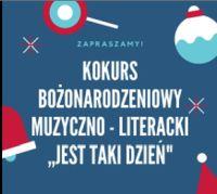 """Bożonarodzeniowy konkurs muzyczno-literacki """"Jest taki dzień"""""""